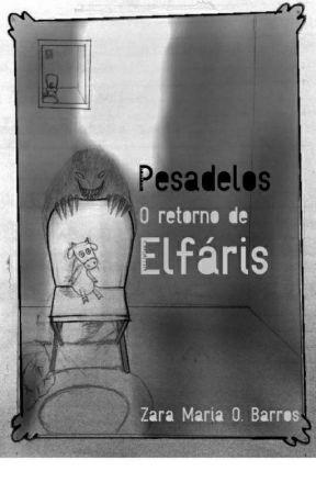 Pesadelos - O Retorno de Elfáris by ZarinhaM