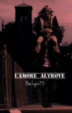 L'amore altrove by BecLynn93