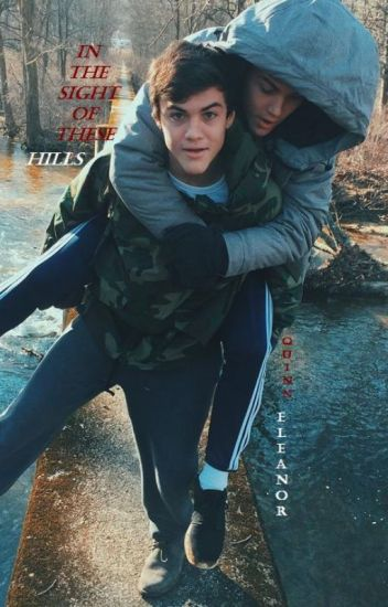 In The Sight of These Hills (Dolan Twins)