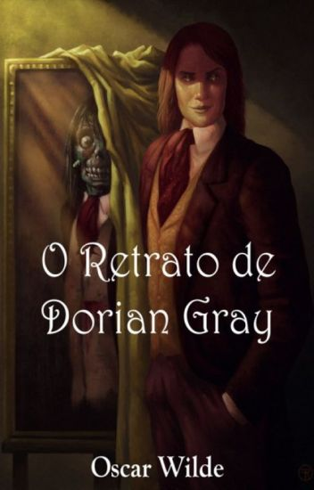 O Retrato De Dorian Gray Oscar Wilde Triz E Jill Wattpad