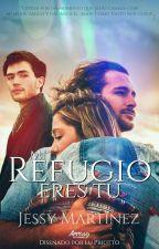 Mi Refugio Eres Tú  by Rosser_Jessy29