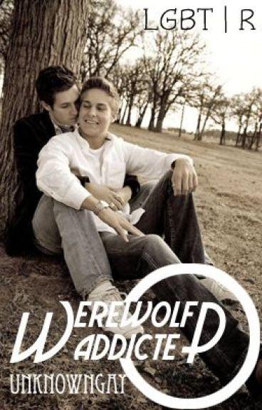 Werewolf Addicted [LGBT] [R]