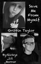 Save Me From Myself ~ Griffin Taylor by Rickys_Lil_Horror