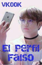 El Perfil Falso - [VKOOK] 💗💔 《YAOI +18》 by BTS_SUGA_IRIS