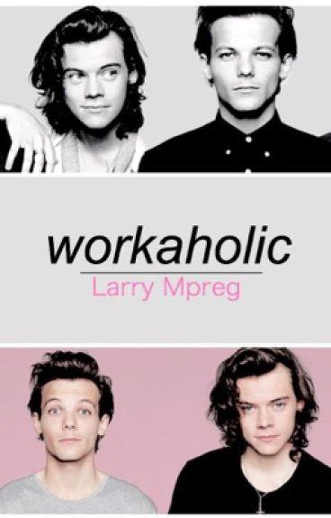 workaholic ∗ larry mpreg