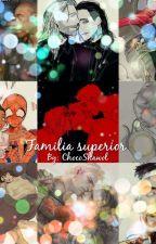 Familia Superior |Stuckony| by ChocoLShawol