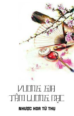 [BHTT - QT] Vương Gia Tâm Lương Bạc - Nhược Hoa Từ Thụ
