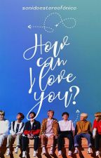 How can I love you? [BTS] by AAndiel