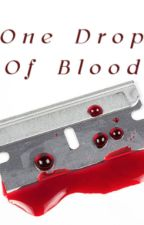 One Drop Of Blood (Poem) by FatCarrot222