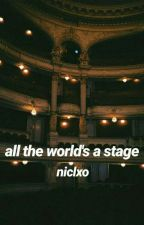 all the world's a stage // prinxiety by niclxo
