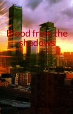 Blood from the shadows by Elijahlov