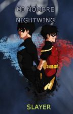 Mi Nombre Nightwing by SlayerShane