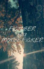 Fictober 2018 | Motín Fanficker by AmiMaMona