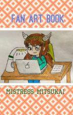 Mitsukai's Art Book by Mistress_Mitsukai