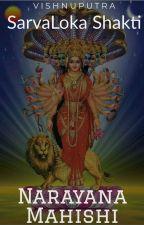 SarvaLoka Shakti: Narayana Mahishi by VishnuPutra