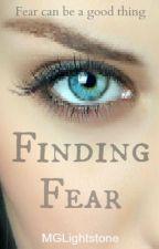 Finding Fear (#Wattys2015) by MGLightstone