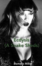 Ecdysis (A Snake Sheds) by damarismillerfanfic