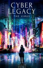 Cyber Legacy - The Virus by cloverbrooks