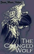 The Changed Wolf by Jessie_Music_Wolves