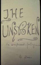 The Unspoken - An Unexpressed Feeling  by simrandevgun