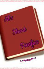 ~{Al's Short Fanfics}~ by AltheaMarieCatuncan