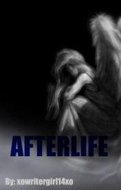 Afterlife (WATTY AWARDS) by xowritergirl14xo