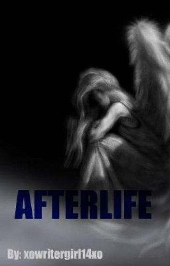 Afterlife (WATTY AWARDS)
