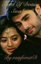 Twist Of Destiny - SwaSan ff by rainforestD