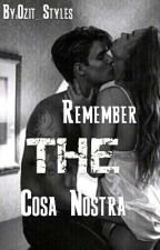 Remember~THE Cosa  Nostra by Ozit_Styles