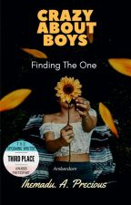 CRAZY ABOUT BOYS | FINDING THE ONE  by Amberdorn