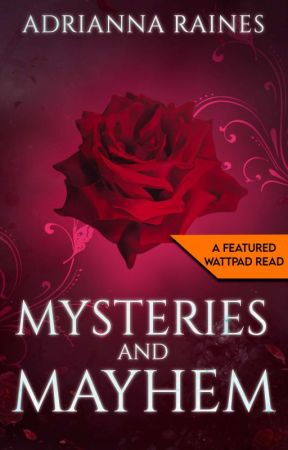 Mysteries and Mayhem : The Prophecy by AdriannaRaines3172