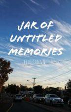 Jar Of Untitled Memories  by chloetannn
