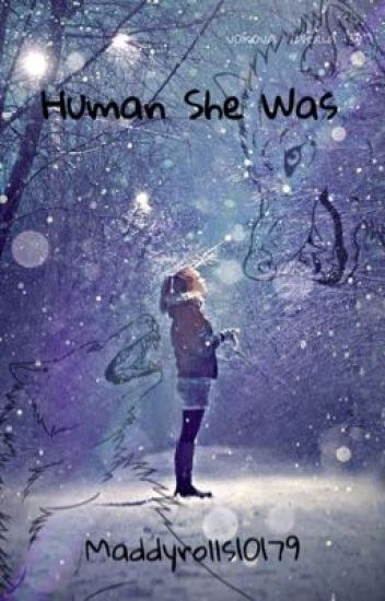 Human She Was