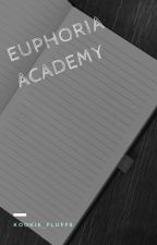 Euphoria Academy by kookie_fluffs