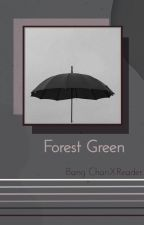 Forest Green | Bang Chan x Reader by -straycheeze