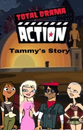 Total Drama Action Tammys Story by justfandomtrash