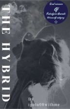 THE HYBRID. by igotu08withme