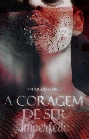 A CORAGEM DE SER IMPERFEITO (Revisão) by wans33