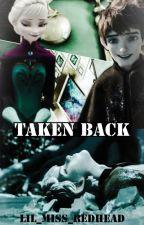 Taken Back 》A Jelsa Fanfiction by jozzzzie_Noelle