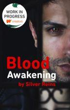 Blood Awakening (The Fallen Kingdom, Book 1) by SilverReins