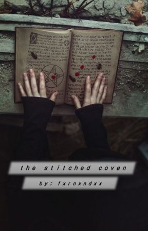 The Stitched Coven by Fxrnxndxx