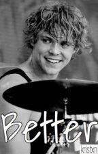 Better // Ashton Irwin by kristxn