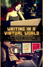 Writing in a Virtual World: A Collection of Interviews by CamieRembrandt