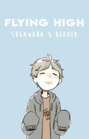 Flying High { Sugawara Koushi x Reader } by CKocha