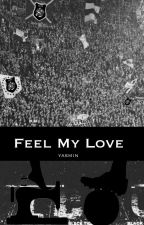 Feel My Love by itsyasminn