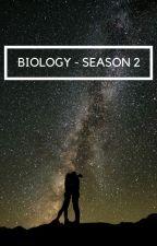 BIOLOGY - SEASON 2 by irmasbutequeiras
