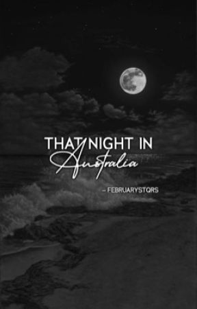 That Night In Australia || Eltorey by sendit-elton