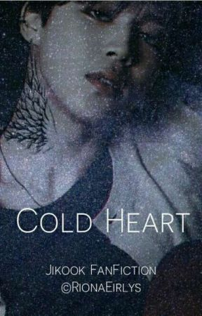 Cold Heart | Jikook by RionaEirlys