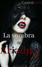 La sombra de Ariadna (Pausada) by Cande0604