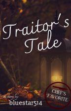 A Traitor's Tale by bluestar514